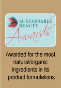 Winner of the prestigious Green Formulations Award for having the most Organic/Natural ingredients.